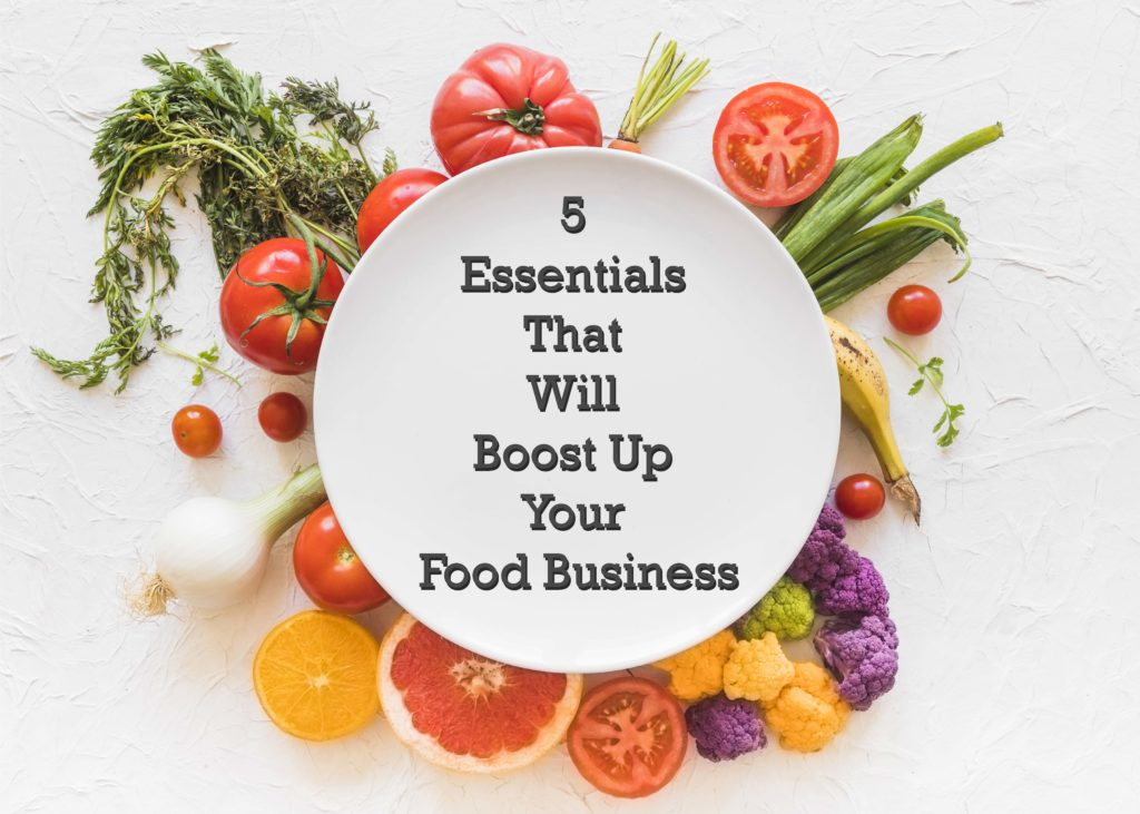 5-Essentials-That-Will-Boost-Up-Your-Food-Business